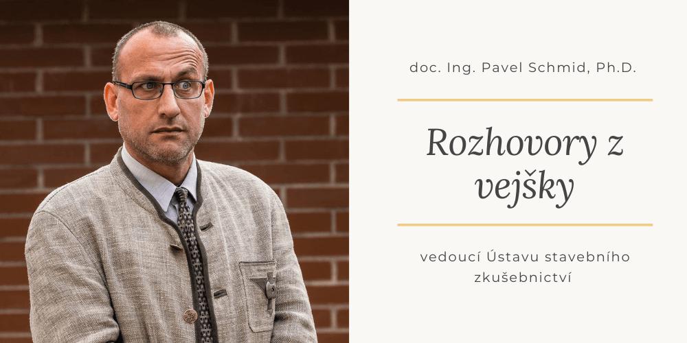 Rozhovory z vejšky – Pavel Schmid