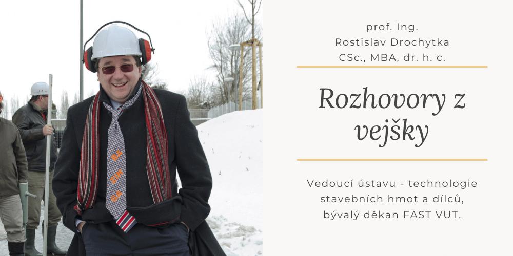 Rozhovory z vejšky – Rostislav Drochytka