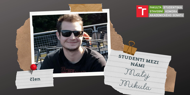 Studenti mezi námi – Matej Mikula